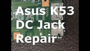 Asus K53e  Sv X53e Dc Power Jack Repair