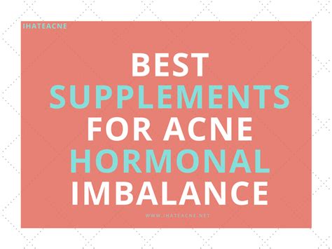 5 Best Supplements For Acne Hormonal Imbalance I Hate Acne