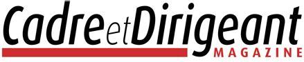 cadre et dirigeant magazine cadre et dirigeant magazine le magazine en ligne sp 233 cifiquement con 231 u pour les professionnels