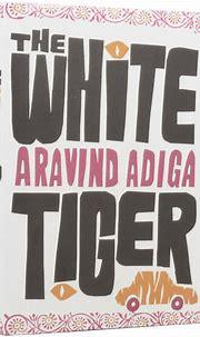 The White Tiger   Aravind ADIGA, born 1974