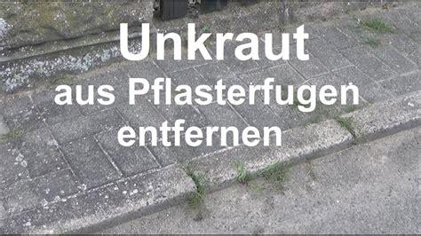 Unkraut Pflasterfugen Entfernen by Unkraut In Fugen Entfernen Unkraut Mit Fugenkratzer