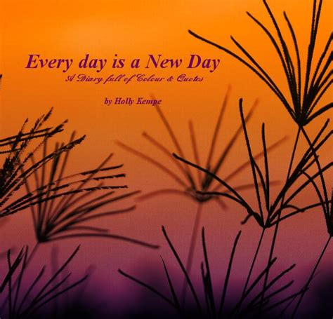 Every Day Is A New Day By Holly Kempe Fine Art Photography  Blurb Books