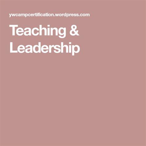 teaching leadership teaching leadership girls camp