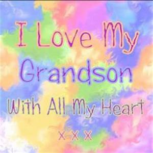 369 Best I Love... Nanny And Grandson Quotes