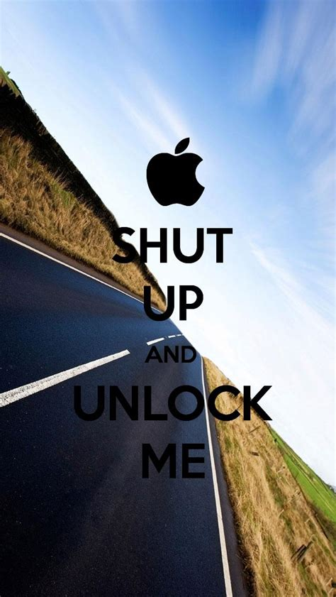 iphone unlock me shut up and unlock me iphone 5 wallpaper 640x1136