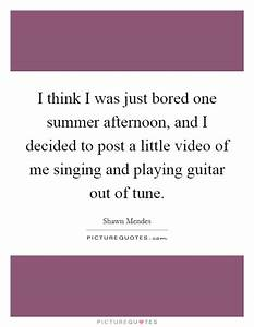 I think I was j... Guitar Singing Quotes