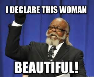 You Are a Beautiful Woman Meme