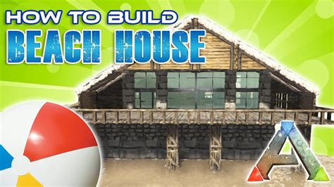 Beach House How To Build  Ark Survival Youtube