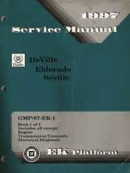 car maintenance manuals 1997 cadillac eldorado user handbook 1997 cadillac deville eldorado and seville factory service manual 2 volume set