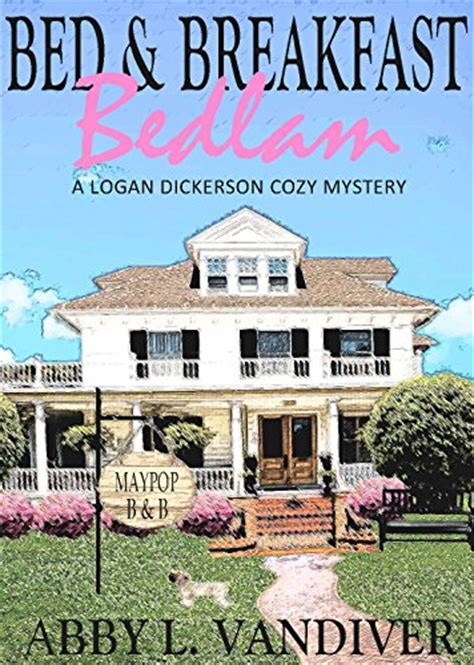 Bed Breakfast Bedlam A Logan Dickerson Cozy Mystery by New Releases On Kindle