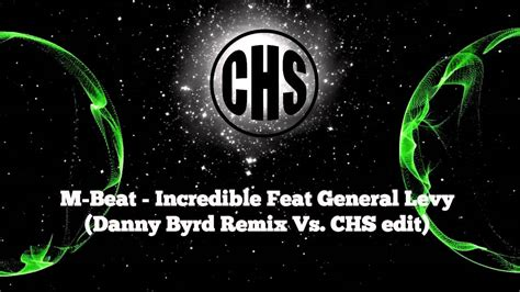 Incredible Feat General Levy (danny Byrd Remix Vs