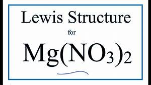 How To Draw The Lewis Dot Structure For Mg No3 2