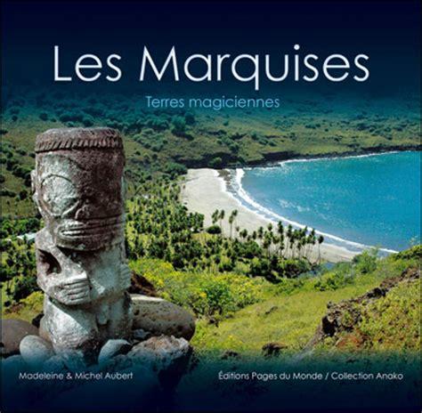 aux marquises la renaissance d une culture maritime l 233 l 233 phant la revue