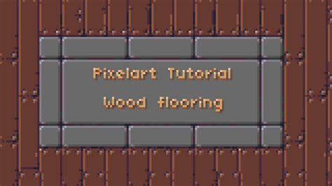 tutorial pixel art wood floor texture youtube