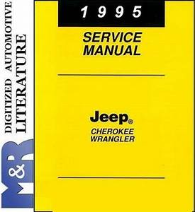 1995 Jeep Wrangler Yj  U0026 Cherokee Xj Service Shop Manual