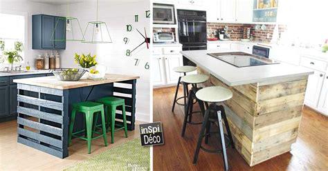 fabriquer un ilot de cuisine fabriquer un ilot de cuisine en palettes voici 15 id 233 es pour vous inspirer