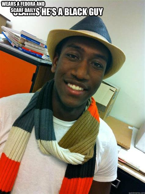 Fedora Guy Meme - claims he s a black guy wears a fedora and scarf daily kericho quickmeme