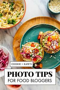 Food Photography Tips for Food Bloggers - Cookie and Kate