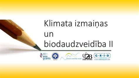 Klimata izmaiņas un biodaudzveidība (2.daļa)