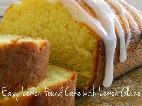 My Favorite Things Easy Lemon Pound Cake With Lemon Glaze