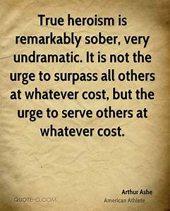 True Heroism Qu... Heroes Arthur Quotes