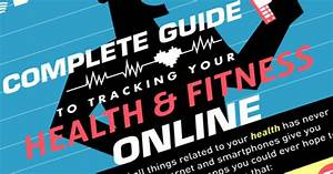 Complete Guide To Tracking Your Health  U0026 Fitness Online