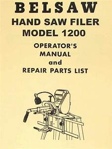 Belsaw 1200 Hand Saw Filer Owner U0026 39 S Instructions Parts