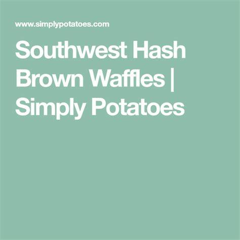 Waffle & coffee memiliki tekstur yang ringan dan renyah, cocok banget untuk disantap sebagai sarapan. Southwest Hash Brown Waffles | Simply potatoes, Brown waffle, Hashbrown waffles