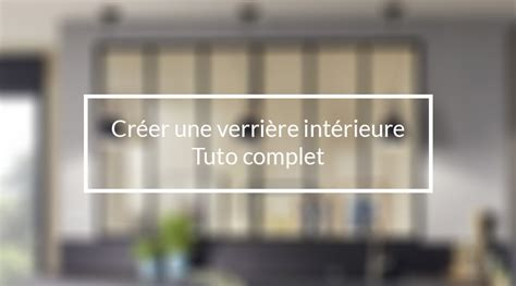 cuisine atelier d artiste créer soi même une verriere d 39 intérieur en bois tuto verriere interieure fr