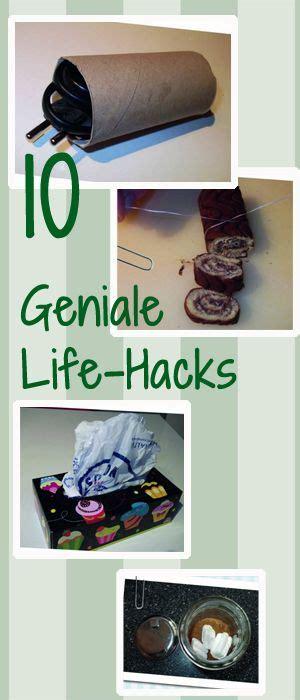 hacks alltag genial einfach die 10 besten hacks f 252 r den alltag geniale hacks tipps tricks