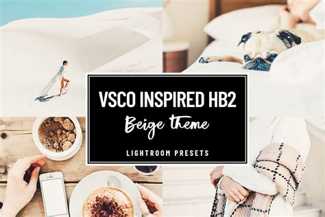 vsco hb beige lightroom preset lightroom presets