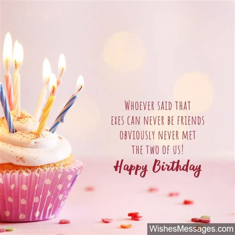 It might make her think that you miss her a lot. Birthday Wishes for Ex-Girlfriend: Quotes and Messages - WishesMessages.com
