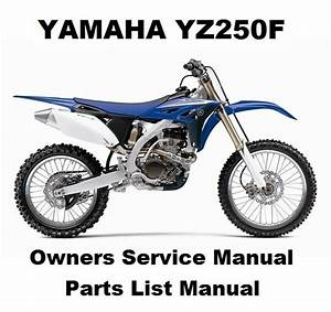 Yamaha Yz250f Owners Workshop Service Repair Parts List Manual Pdf On Cd