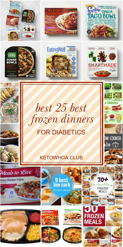After 71 years on the market, they're now part of many not to mention, they're all made with quality ingredients and taste delicious, too. Best 25 Best Frozen Dinners for Diabetics - Best Round Up Recipe Collections