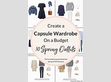 Create a Capsule Wardrobe On a Budget 10 Spring Outfits