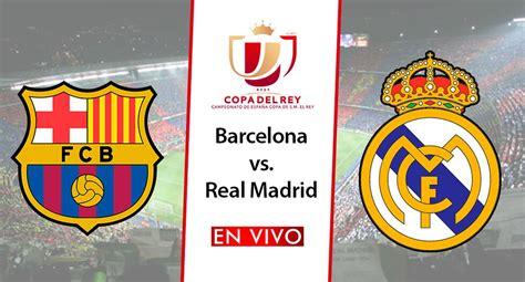 Real Madrid Vs Barcelona En Vivo Por Bein Sport - Sport ...