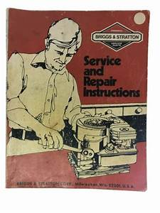 Briggs And Stratton Service And Repair Instructions Manual
