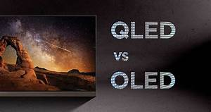 Qled Vs Oled : qled vs oled tv who wins gearopen ~ Eleganceandgraceweddings.com Haus und Dekorationen