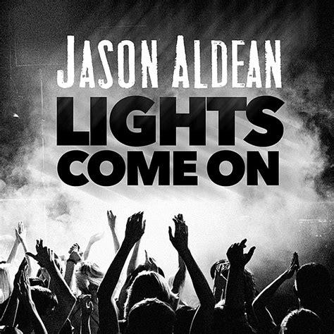 light came on jason aldean lights come on listen
