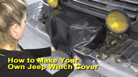 How To Make Cover by How To Make Your Own Jeep Winch Cover