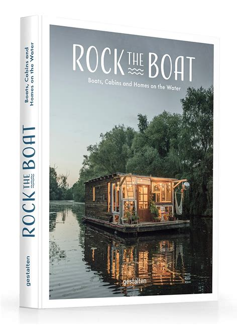 We Rock The Boat by Gestalten Rock The Boat Boats Cabins And Homes On The
