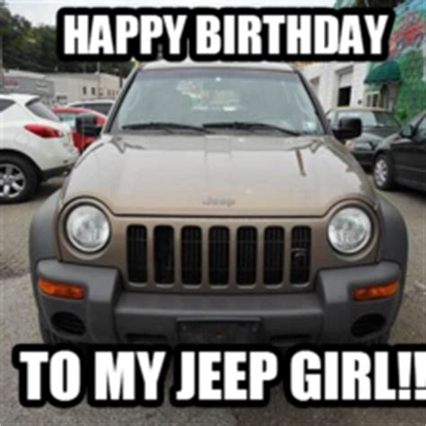 happy birthday jeep images funniest meme pictures create the best memes