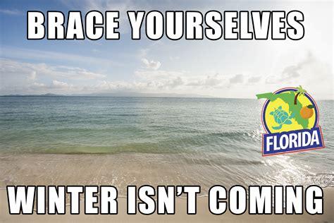 Florida Winter Meme - brace yourselves winter isn t coming waterfront properties blog