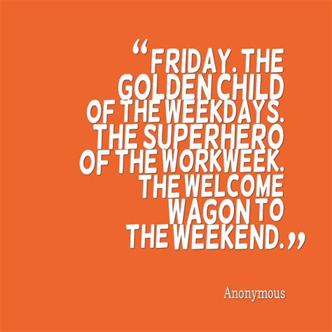 Friday Quotes Friday Positive Work Quotes Quotesgram