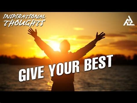 Give Your Best  Motivational Thoughts  Inspirational. Christian Quotes New Year 2015. Family Quotes Grandparents. Best Friend Quotes Girl And Boy. Summer Quotes About Friends. Deep Quotes About Everything. Inspirational Quotes Quran. Family Quotes Respect. Funny Quotes Vacation