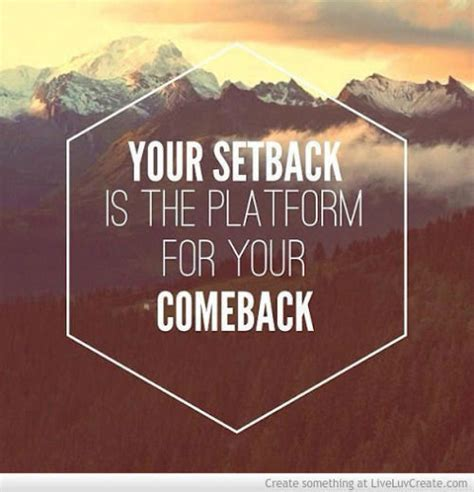 Your Setback Is The Platform For Your Comeback Pictures