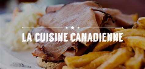 cuisine canadienne la cuisine canadienne