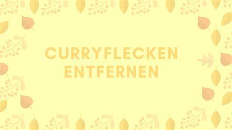 curryflecken entfernen dein ratgeber onlinede