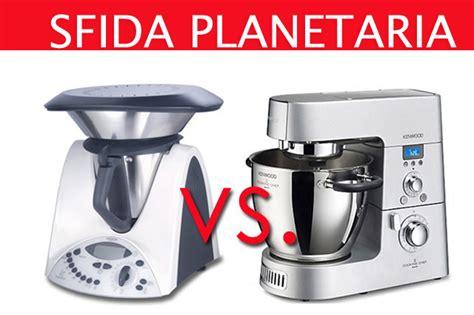 robot da cucina con planetaria planetaria o bimby quale scegliere il confronto vita donna