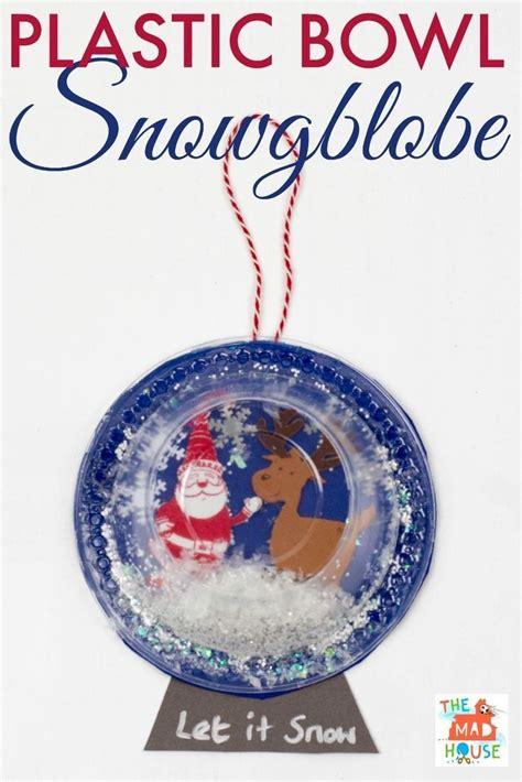 plastic bowl snow globe art  kids snow globe crafts
